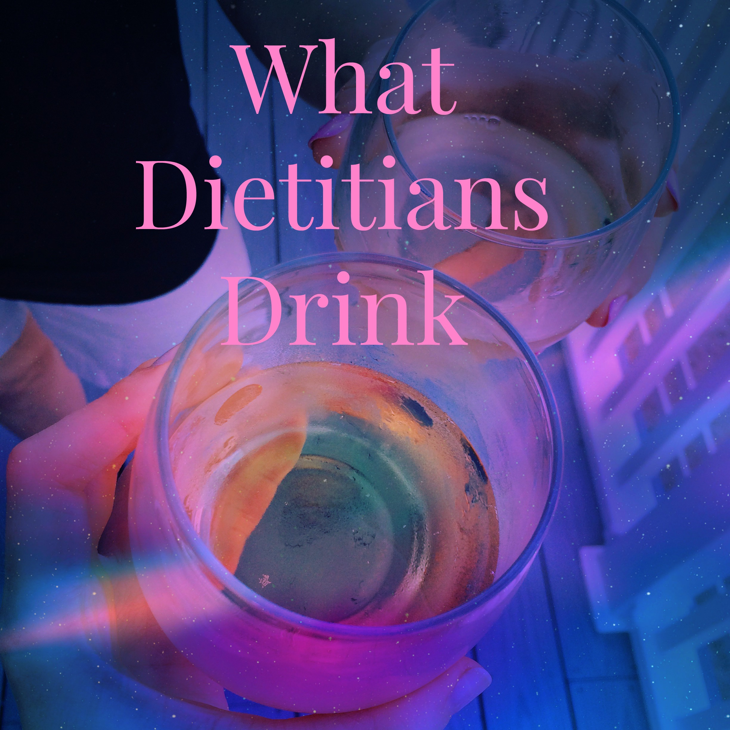 Happy Hour: What Dietitians Drink