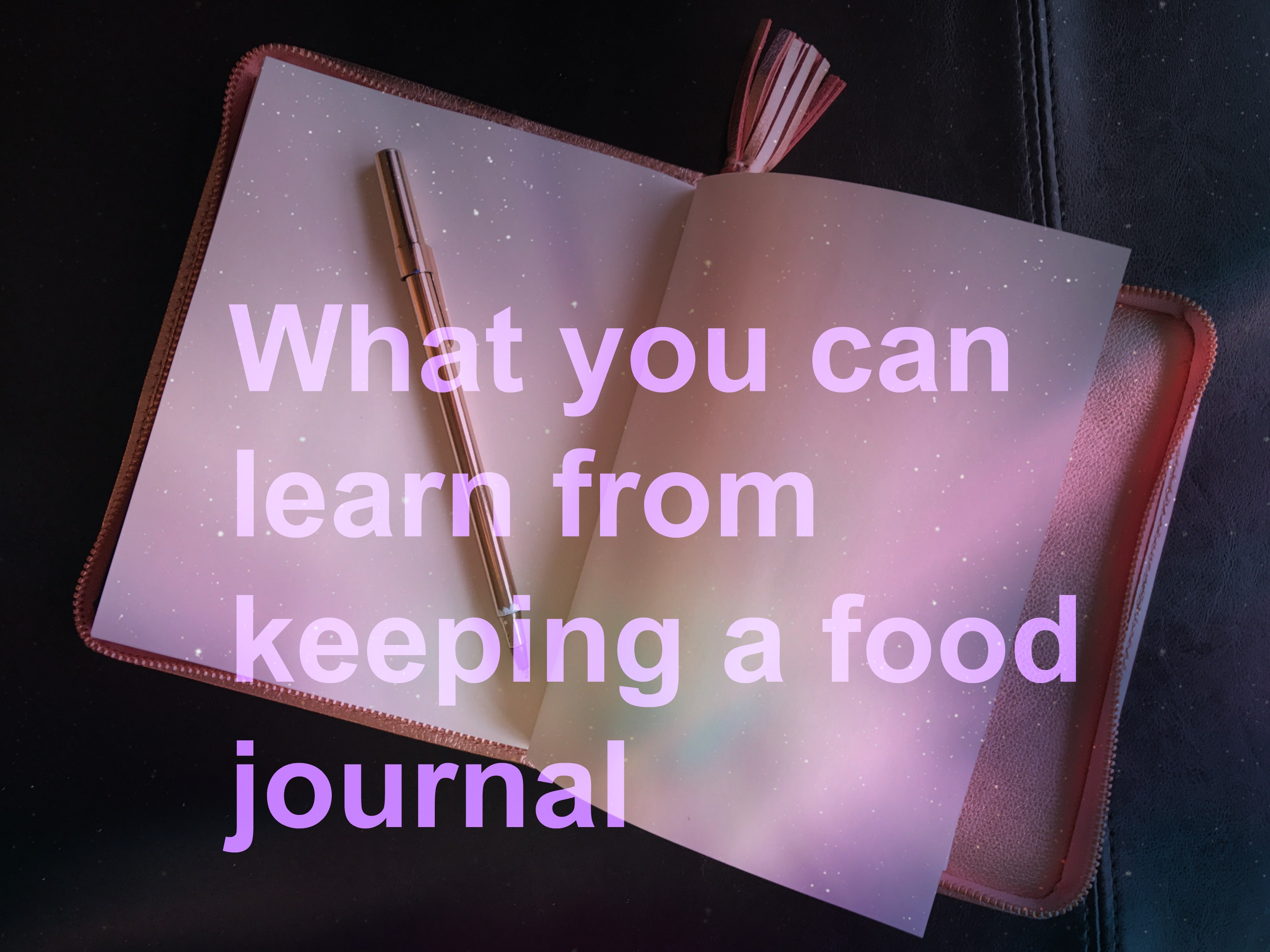 What You Can Learn From Keeping A Food Journal