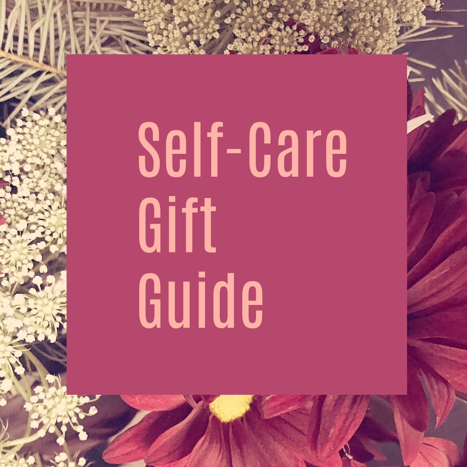 2019  Self-Care Gift Guide