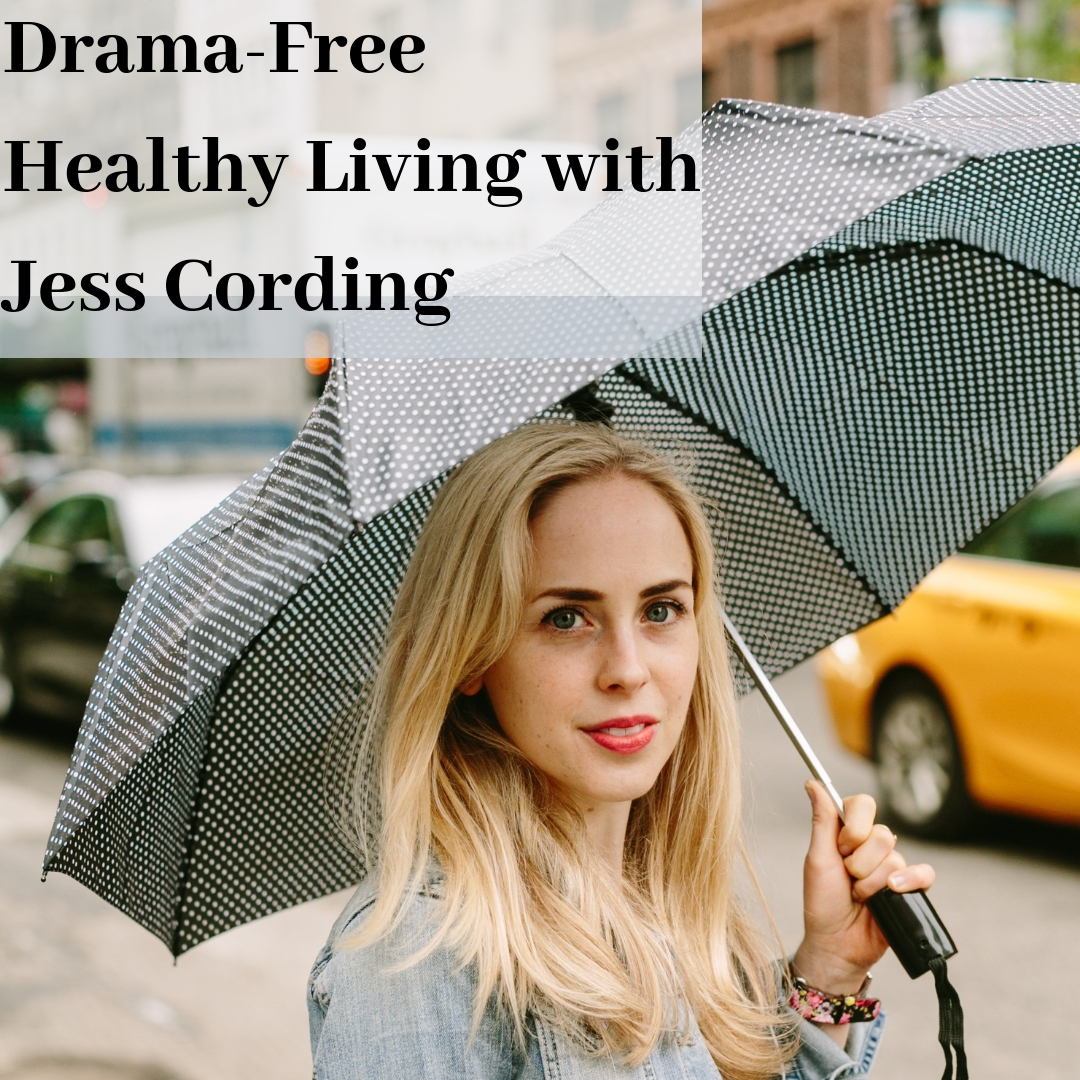 Announcing My New Podcast: Drama-Free Healthy Living With Jess Cording