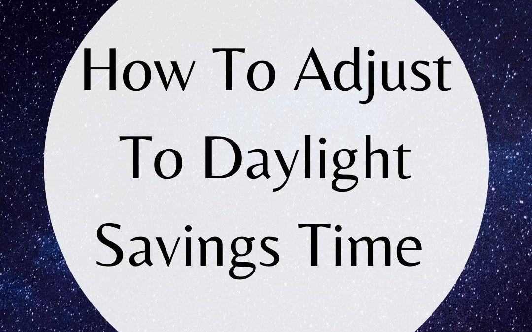 How To Prepare For Daylight Savings Time